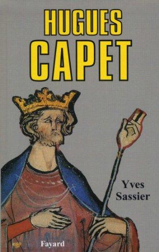 9782213019192: Hugues Capet. Naissance d'une dynastie