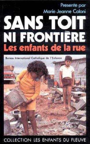 9782213019277: SANS TOIT, NI FRONTIERE. : Les enfants de la rue