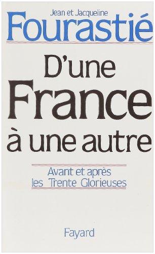 9782213020143: D'une France à une autre: Avant et après les Trente Glorieuses (French Edition)