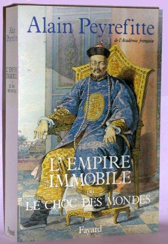 9782213020259: L'empire immobile, ou, Le choc des mondes: Récit historique (French Edition)