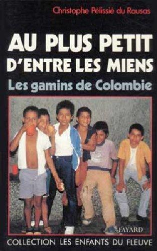 9782213020365: Au plus petit d'entre les miens: Les gamins de Colombie (Collection