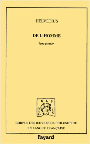 De l'homme : Tome 1: Claude-Adrien Helvétius