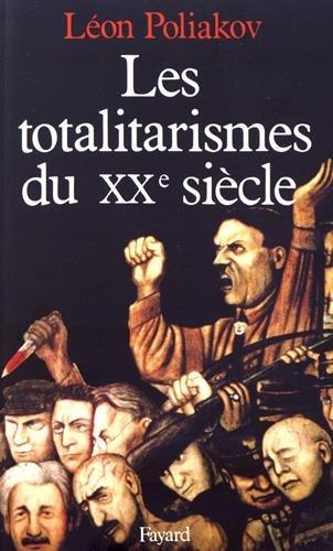 9782213020686: Les Totalitarismes du XXe siècle. Un phénomène historique dépassé ? (Grandes études historiques)