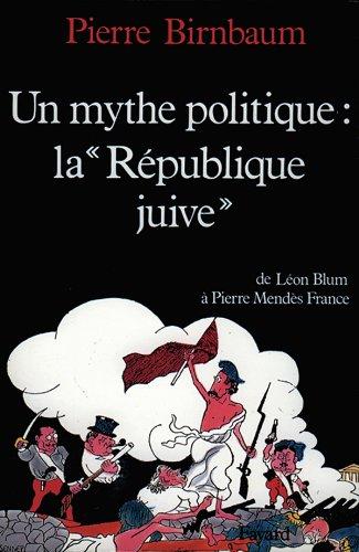 """Un Mythe politique, """"la RÃ publique juive"""": Pierre Birnbaum"""