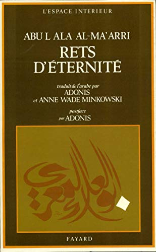 Rets d'eternite =: Luzumiyyat (L'Espace interieur) (French Edition) (2213021139) by Abu al-Ala al-Maarri