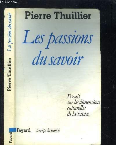 9782213021652: Les passions du savoir: Essais sur les dimensions culturelles de la science (Le Temps des sciences) (French Edition)