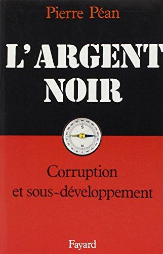 9782213022048: L'argent noir: Corruption et sous-développement (French Edition)