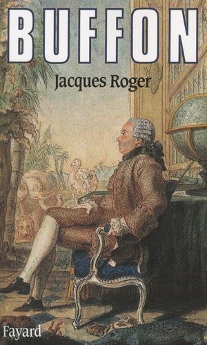 Buffon, un philosophe au Jardin du Roi.: ROGER, Jacques: