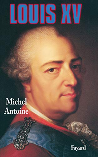 9782213022772: Louis XV (French Edition)