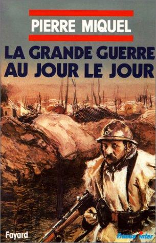 9782213022840: La Grande Guerre au jour le jour