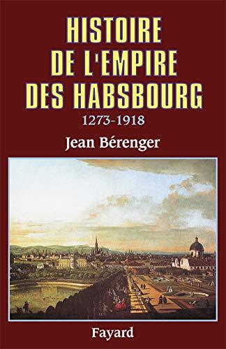 9782213022970: Histoire de l'empire des Habsbourg: 1273-1918 (French Edition)
