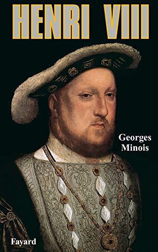 HENRI VIII: MINOIS GEORGES