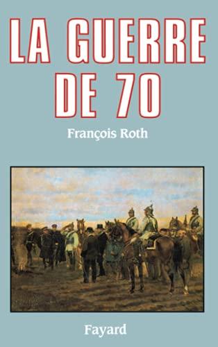 9782213023212: La guerre de 1870 (French Edition)