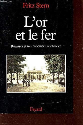 Lor Et Le Fer Bismarck Et Son Banquier B (2213023220) by Fritz Stern