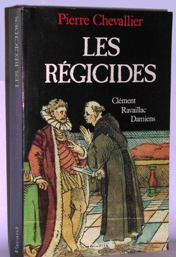 9782213023267: Les Régicides. : Clément, Ravaillac, Damiens