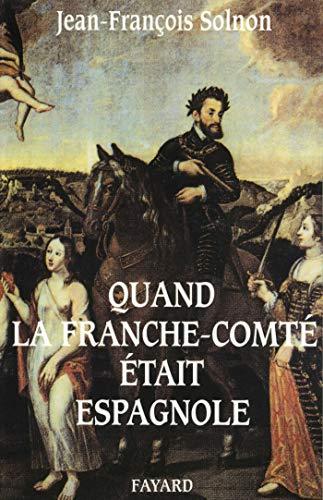 9782213023397: Quand la Franche-Comté était espagnole