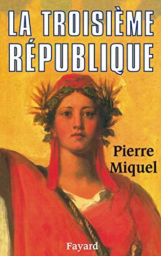 La Troisieme Republique: Miquel, Pierre