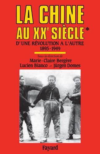 9782213023632: LA CHINE AU XXEME. Tome 1, D'une révolution à l'autre (1895-1949)