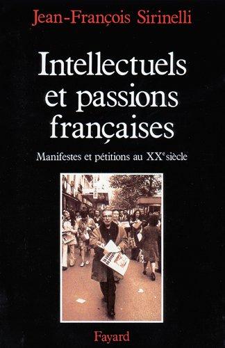 9782213023717: Intellectuels et passions françaises: Manifestes et pétitions au XXe siècle (Nouvelles études historiques) (French Edition)