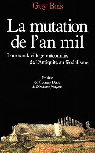 9782213024202: La mutation de l'An mil : Lournand, village m�connais, de l'Antiquit� au f�odalisme