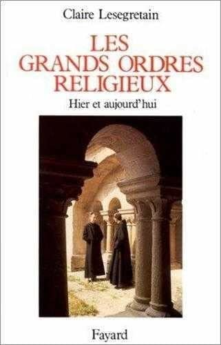 9782213024707: Les Grands Ordres religieux : Hier et aujourd'hui