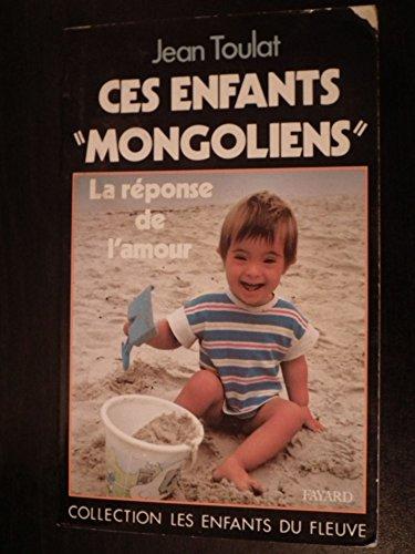 9782213024721: CES ENFANTS MONGOLIENS. La réponse de l'Amour