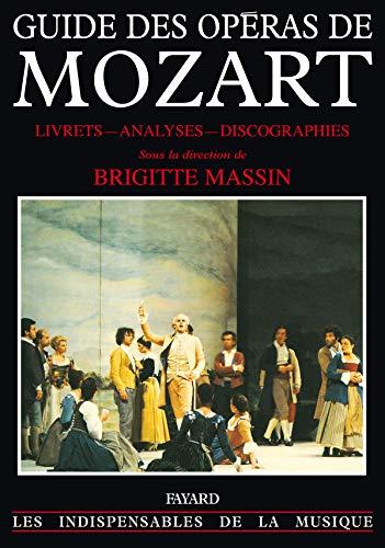 9782213025032: Guide des opéras de Mozart : Livrets, analyses, discographies (Les indispensables de la musique)