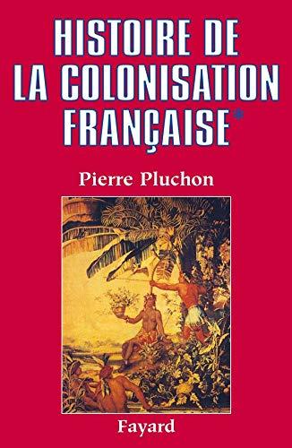 9782213025308: Histoire de la colonisation française, tome 1. Le Premier Empire colonial des origines à la restauration