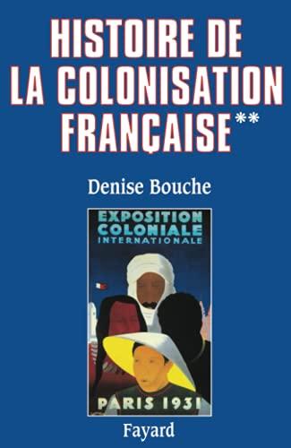 9782213025315: Histoire de la colonisation française : Tome 2, Flux et reflux (1815-1962)