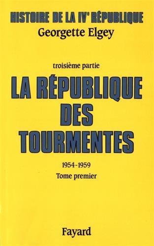 9782213025773: Histoire de la IVe République : Tome 3, La République des tourmentes (1954-1959) Tome 1, Métamorphoses et mutations