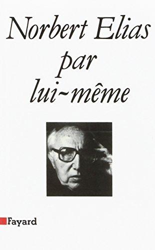 9782213025926: Norbert Elias par lui-même (Essais) (French Edition)