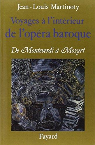 9782213026244: Voyages à l'intérieur de l'opéra baroque : De Monteverdi à Mozart