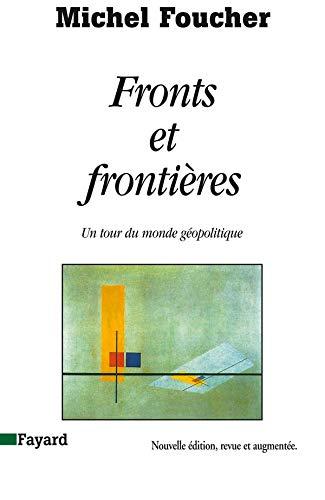 9782213026336: Fronts et frontières: Un tour du monde géopolitique (French Edition)