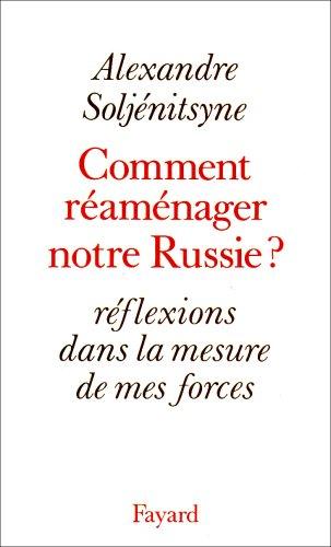 Comment réaménager notre Russie ?: Soljenitsyne, Alexandre