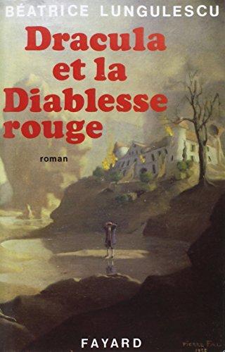 Dracula et la Diablesse rouge: Lungulescu, B?atrice, Meric,