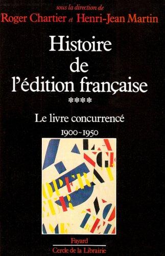 9782213026664: Histoire de l'�dition fran�aise, tome 4 : Le Livre concurrenc�