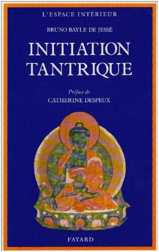 Initiation tantrique.: BAYLE DE JESSE