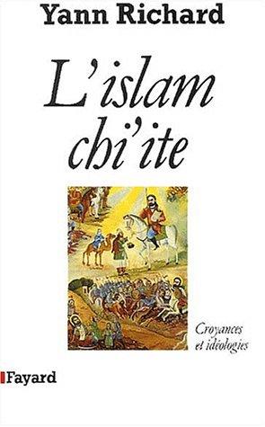 9782213027432: L'Islam chiite : Croyances et idéologies