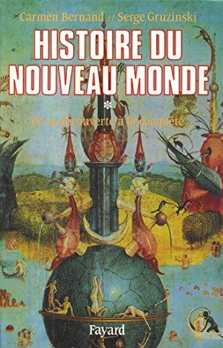 Histoire du Nouveau Monde, tome 1: De la découverte à la conquête une expérience européenne, 1492-1550 (2213027641) by Bernand, Carmen; Gruzinski, Serge