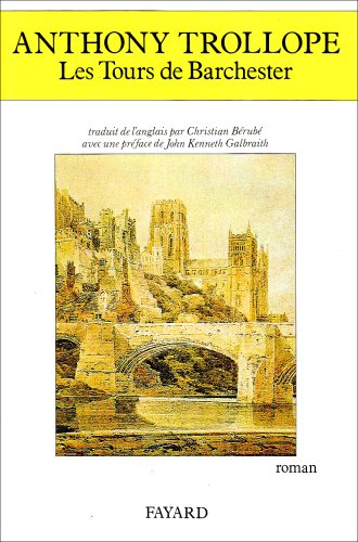 Les Tours De Barchester [French Text]: Trollope, Anthony
