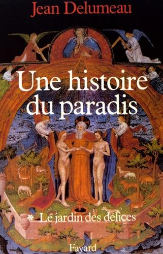 9782213027890: Une histoire du paradis: Le jardin de délices (French Edition)
