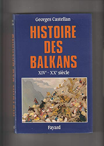 Histoire des Balkans: XIVe-XXe sie?cle (French Edition): Castellan, Georges