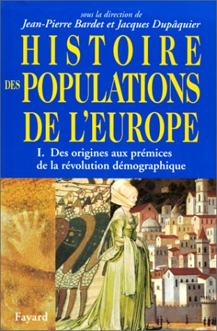 HISTOIRE DES POPULATIONS DE L'EUROPE. Tome 1,: CollectifJacques Dupâquier und