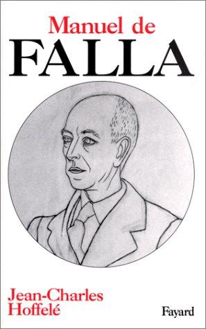 Manuel de Falla (French Edition): Jean-Charles Hoffelé
