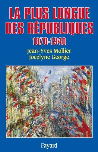 9782213029689: La plus longue des Républiques. 1870-1940