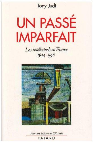 9782213029818: Un pass� imparfait, les intellectuels en France 1944-1956