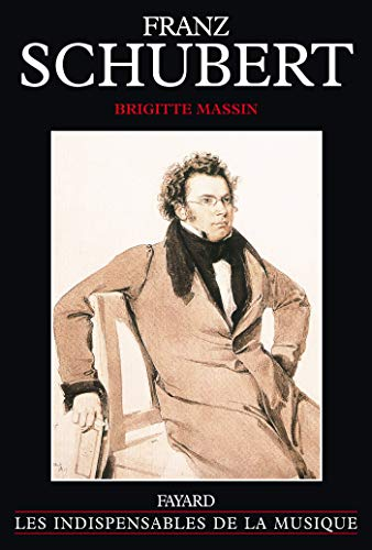 9782213030043: Franz Schubert (Les indispensables musique)