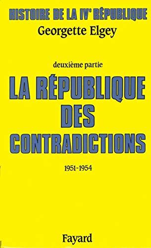 9782213030241: Histoire de la IVe République : Tome 2, La Républqiue des contradictions (1951-1954)