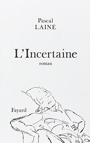 L'incertaine: Pascal Lainé