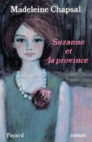 9782213030425: Suzanne et la province: Roman (French Edition)